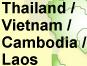 Thailand / Vietnam / Cambodia / Laos